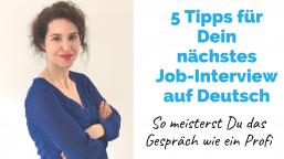 5 Tipps für Dein nächstes Job-Interview auf Deutsch | Business-Deutsch für High Professionals