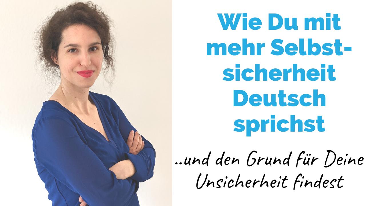 Wie Du mit mehr Selbstsicherheit Deutsch sprichst |Business-Deutsch für High Professionals