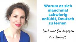Warum es sich manchmal schwer anfühlt, Deutsch zu lernen